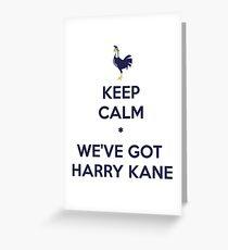 Keep Calm * We've Got Kane Greeting Card