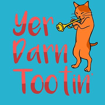 Yer Darn Tootin Cute Cat Shirt by LaCaDesigns