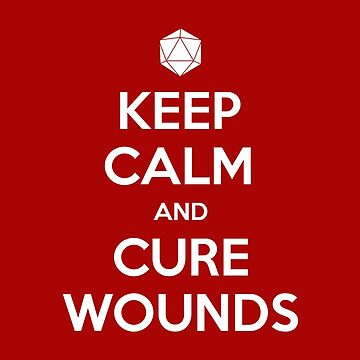 Keep calm and cure wounds by Geekstuff
