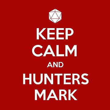 Keep calm and hunters mark by Geekstuff