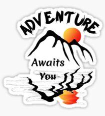 Adventure Awaits You Sticker