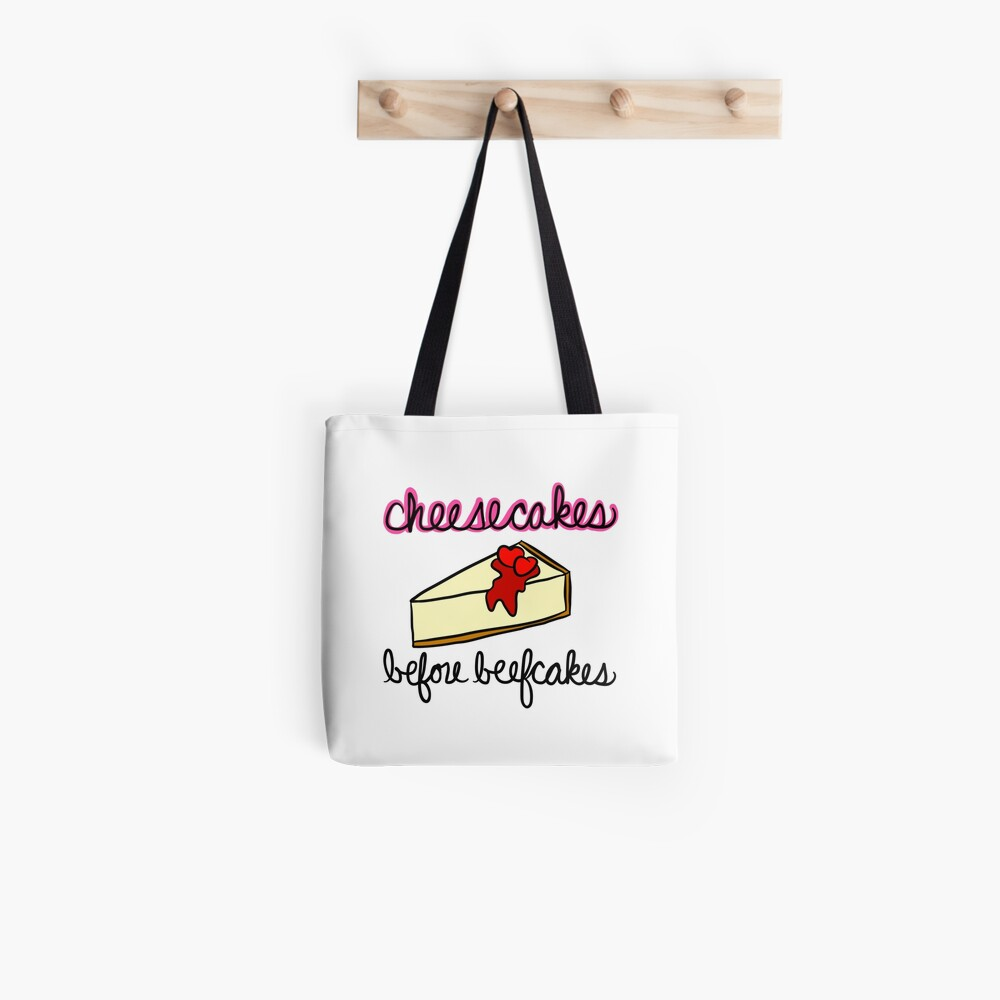 Cheesecakes Before Beefcakes Tote Bag