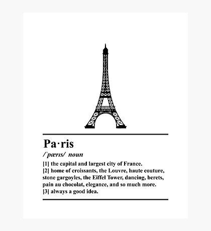 Paris Definition - Always a Good Idea Photographic Print