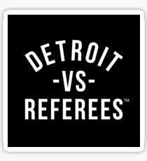 Detroit Versus Referees™ Sticker