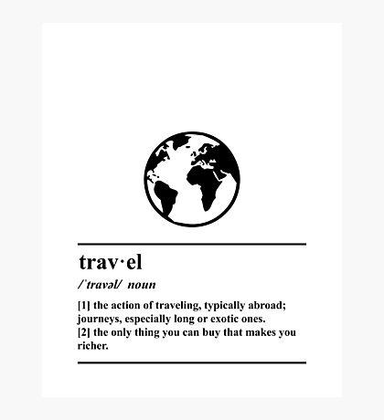 Travel Definition - World - Globe - Adventure Photographic Print