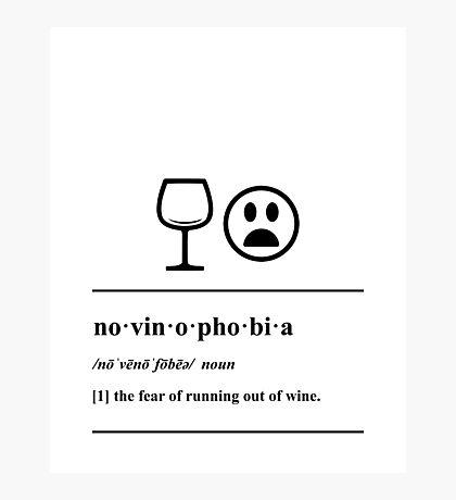 Novinophobia - Definition - Wine humor Photographic Print