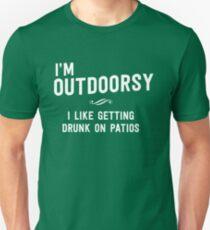 I'm outdoorsy. I like getting drunk on patios T-Shirt