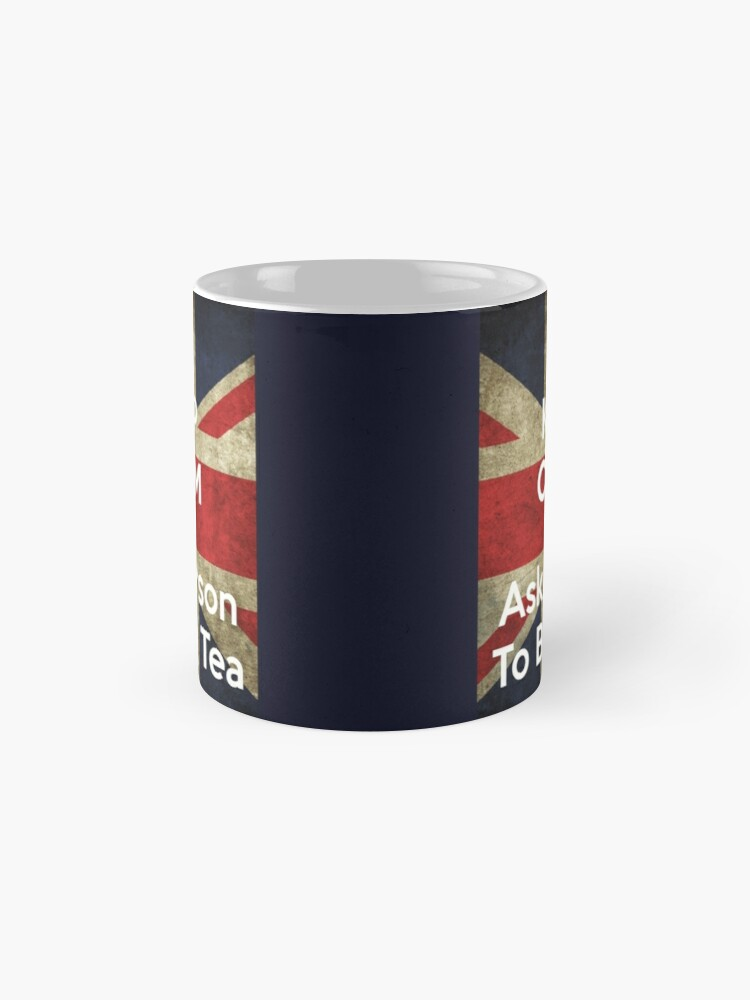 Alternate view of Keep Calm and Ask Carson to Bring Tea Mug