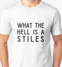 What The Hell Is A Stiles T-Shirt
