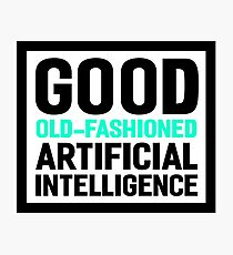 Good old-fashioned AI, black font Photographic Print