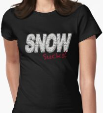 SNOW SUCKS - Snow Hater  Women's Fitted T-Shirt