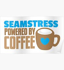 Seamstress powered by coffee Poster