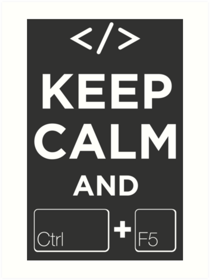 Keep Calm and Ctrl + F5 Dark Edition by makingDigital