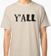 Y'all Boots Classic T-Shirt