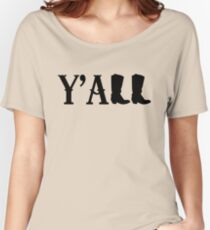 Y'all Boots Women's Relaxed Fit T-Shirt