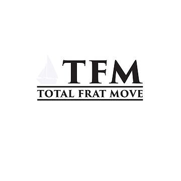 TFM - Total Frat Move by Jclee4