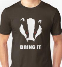 Honigdachs - Bring es Slim Fit T-Shirt