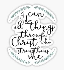 I Can Do All Things Through Christ Who Strengthens Me Sticker