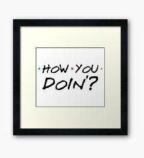 How You Doin'? Framed Print