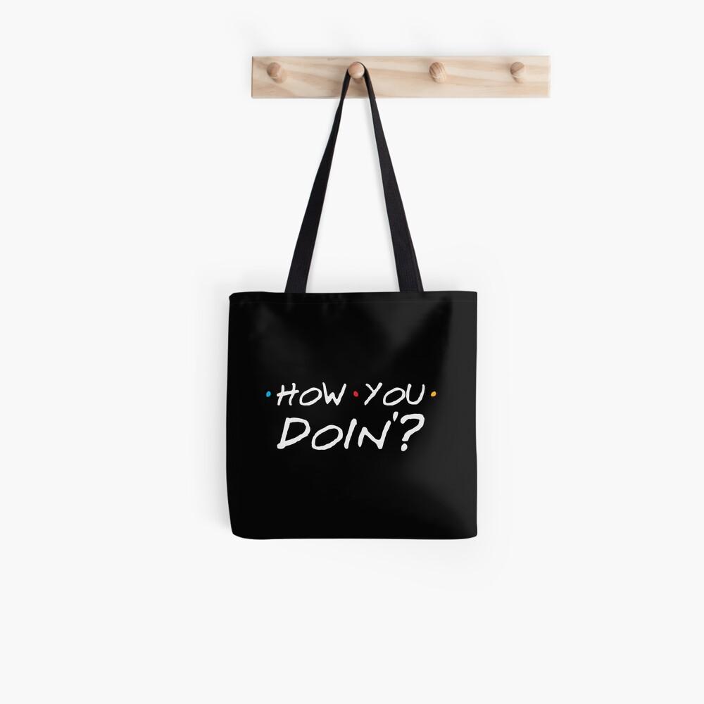 How You Doin'? Tote Bag