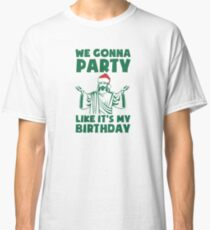 Party Like It's A Christmas Birthday Classic T-Shirt