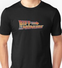 Biff To The Manure Unisex T-Shirt
