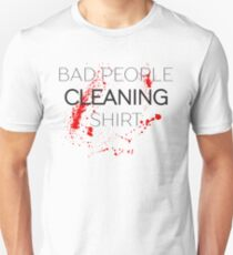 Bad People Cleaning Funny Text Unisex T-Shirt