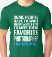 Favorite Photographer I Raised Mine  Unisex T-Shirt