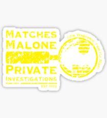 Matches Malone Investigations Sticker