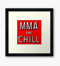 MMA and Chill (Mixed Martial Arts) Framed Print