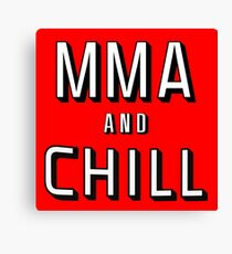 MMA and Chill (Mixed Martial Arts) Canvas Print