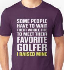 Favorite Golfer I Raised Mine  Unisex T-Shirt