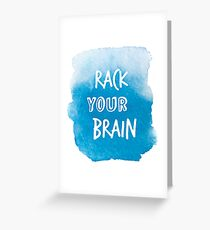Rack your brain Greeting Card