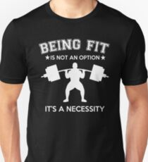 Being fit is not an option it's a necessity gym shirt personal trainer T-Shirt