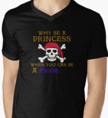 Why Be A Princess When You Can Be A Pirate Men's V-Neck T-Shirt