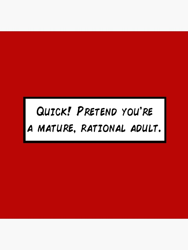 Mature, Rational Adult by ObliqueOptimism
