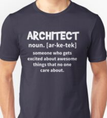 61b6e8149 T-Shirt Architect Definition - Someone who get excited about awesome things  that no one