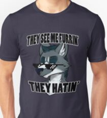 They See Me Furrin' They Hatin' - Wolf T-Shirt