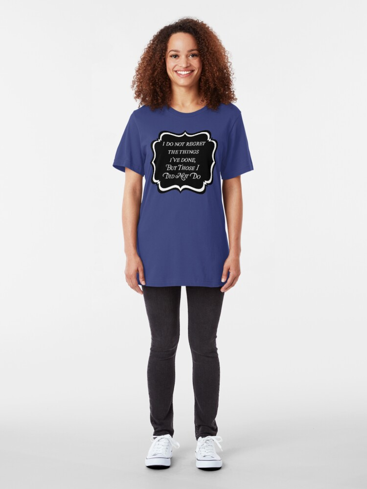 Alternate view of I Do Not Regret Slim Fit T-Shirt