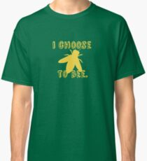 I Choose To Bee Classic T-Shirt