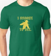 I Choose To Bee Unisex T-Shirt