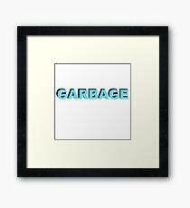 GARBAGE TRASH TERRIBLE AWFUL  Framed Print