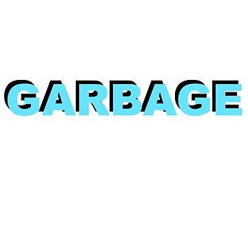 GARBAGE TRASH TERRIBLE AWFUL  by slapstyk