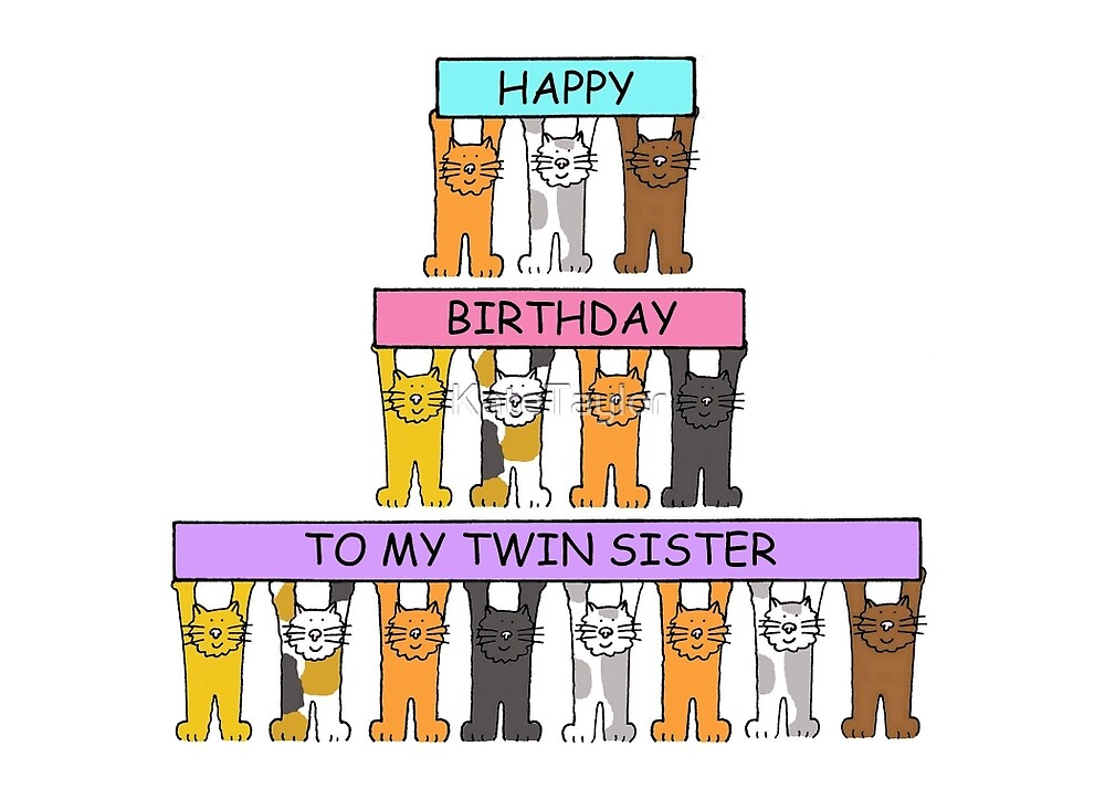 Quot Happy Birthday To My Twin Sister Quot By Katetaylor Redbubble