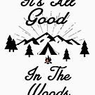 HAPPY CAMPER ITS ALL GOOD IN THE WOODS CAMPING HIKING TENT by MyHandmadeSigns