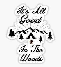 HAPPY CAMPER ITS ALL GOOD IN THE WOODS CAMPING HIKING TENT Sticker