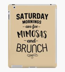 Saturday Mornings are for Mimosas and Brunch iPad Case/Skin