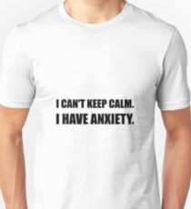 Keep Calm Anxiety T-Shirt