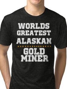 Worlds Greatest Alaska Gold Miner Tri-blend T-Shirt