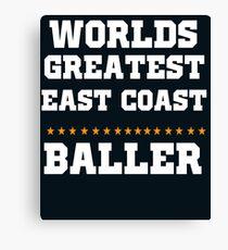Worlds Greatest Eat Coast Baller Basketball  Canvas Print